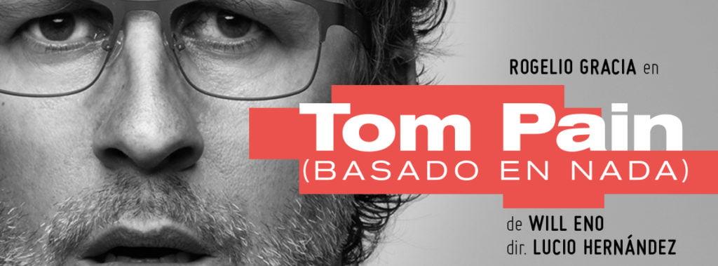 TOM PAIN (basado en nada) del reconocido autor estadounidense Will Eno en El Extranjero Teatro